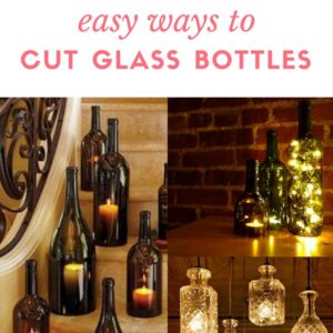Diy: Easy Ways To Cut Glass Bottles 37 • Do-It-Yourself Ideas