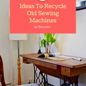 60 Ideas To Recycle Vintage Sewing Machines 23 • Recycled Furniture