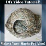 Diy Yarn-mache Pet Igloo For Dogs & Cats! 1 • Diy video tutorials