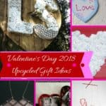 10 Upcycled Valentine's Day Ideas! 1 • Do-It-Yourself Ideas