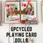 Upcycled Playing Card Dolls Make Great Gifts! 1 • Recycling Paper & Books