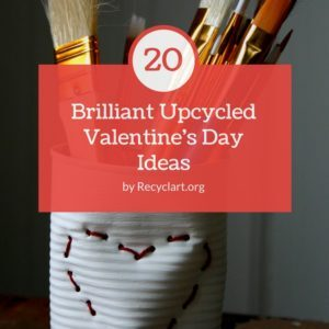 recyclart.org-20-brilliant-upcycled-valentine-s-day-ideas-03