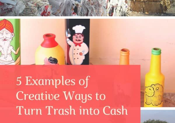 5 Examples of Creative Ways to Turn Trash into Cash