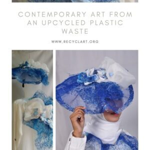 Contemporary Art From An Upcycled Plastic Waste