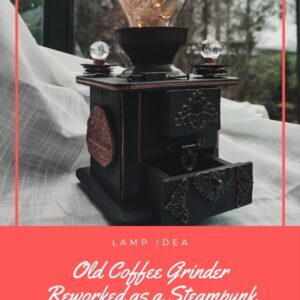 Old Coffee Grinder Reworked as a Steampunk Lamp
