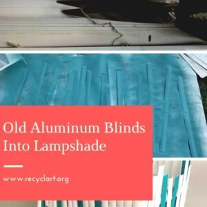 Old Aluminum Blinds Into Lampshade